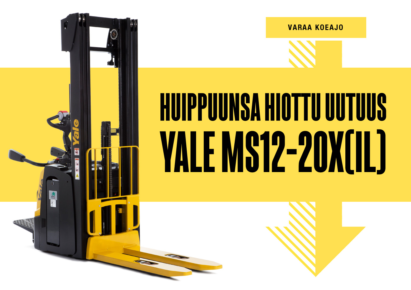 Yale uutuus: pinontatrukki MS12-20X